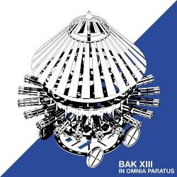 BAK XIII - In Omnia Paratus (2013)