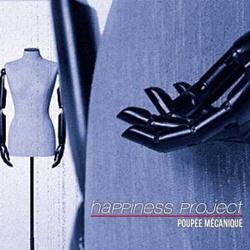 Happiness Project - Poupée Mécanique (2013)
