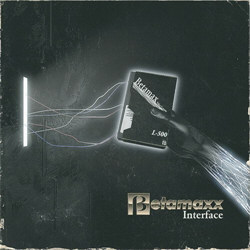 Betamaxx - Interface (2013)