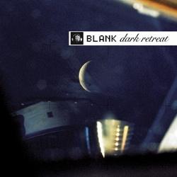 Blank - Dark Retreat (2013)