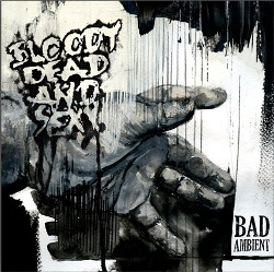 Bloody Dead And Sexy - Bad Ambient (2013)