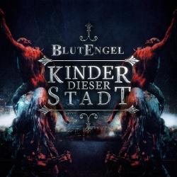 Blutengel - Kinder Dieser Stadt (Single) (2013)