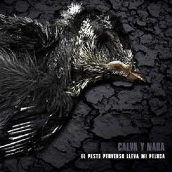 Calva Y Nada - El Peste Perverso Lleva Mi Peluca (2013)