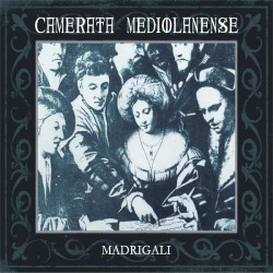 Camerata Mediolanense - Madrigali (2CD Limited Edition) (2013)