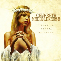 Camerata Mediolanense - Vertute, Honor, Bellezza (3CD Limited Edition) (2013)