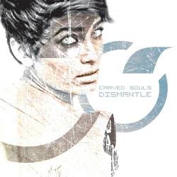 Carved Souls - Dismantle (2013)
