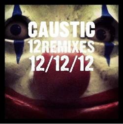 Caustic - 12 Remixes (2012)