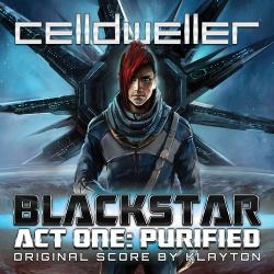 Celldweller - Blackstar Act One: Purified (Original Score) (2013)