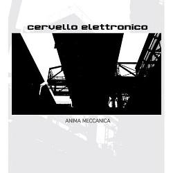 Cervello Elettronico - Anima Meccanica (2013)