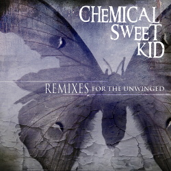 Chemical Sweet Kid - Remixes For The Unwinged (2013)