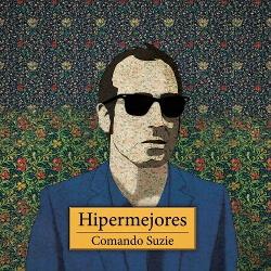 Comando Suzie - Hipermejores (2013)