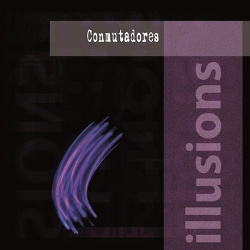 Conmutadores - Illusions (2013)