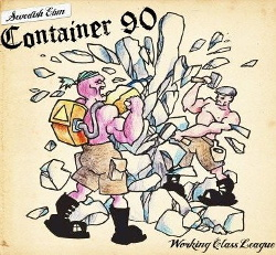 Container 90 - Working Class League (2013)