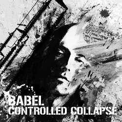 Controlled Collapse - Babel (2013)