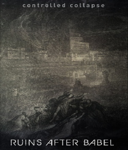 Controlled Collapse - Ruins After Babel (EP) (2013)