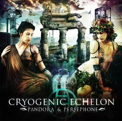 Cryogenic Echelon - Pandora & Persephone (2013)