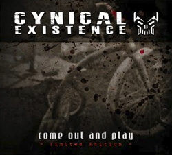 Cynical Existence - Come Out And Play (2CD Limited Edition) (2013)