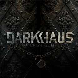 Darkhaus - My Only Shelter (2013)
