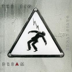 David Lynch - The Big Dream (2013)