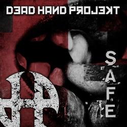 Dead Hand Projekt - Safe (Single) (2013)