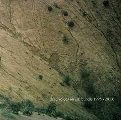 Dead Voices On Air - Bundle 1995-2013 (2013)