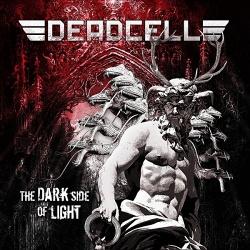 Deadcell - The Dark Side Of Light (2013)