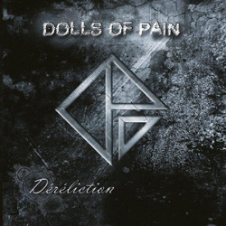 Dolls Of Pain - Dereliction (2CD) (2013)