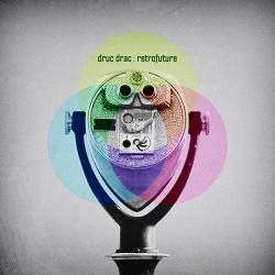 Druc Drac - Retrofuture (2013)