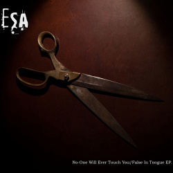 ESA - No-One Will Ever Touch You / False In Tongue (EP) (2013)