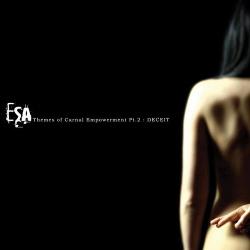 ESA - Themes of Carnal Empowerment, Pt. 2: Deceit (2013)