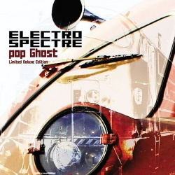 Electro Spectre - Pop Ghost (Limited Deluxe Edition) (2013)