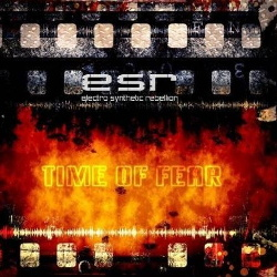 Electro Synthetic Rebellion - Time Of Fear (2013)