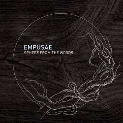 Empusae - Sphere From The Woods (2013)