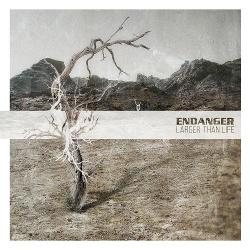 Endanger - Larger Than Life (2013)