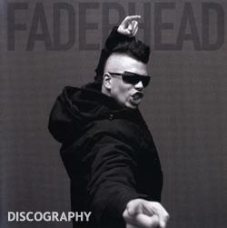 Faderhead Discography 2006-2013