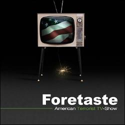 Foretaste - American Terrorist TV-Show (2013)