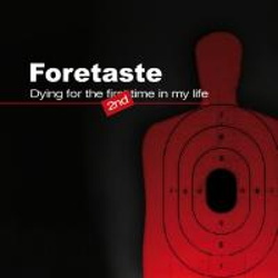 Foretaste - Dying For The Second Time In My Life (2013)