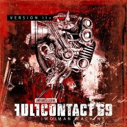 Full Contact 69 - (Wo)man Machine - Version II+ (2013)