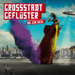 Grossstadtgefluster - Oh, Ein Reh! (2013)