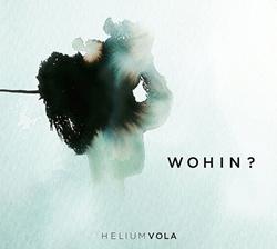 Helium Vola - Wohin? (2CD) (2013)