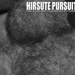 Hirsute Pursuit - Revel In Your Ability To Accessorize My Pleasure (2013)
