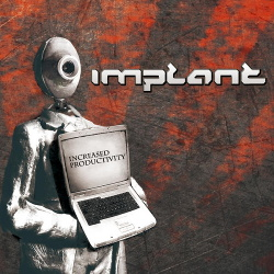 Implant - Increased Productivity (2013)