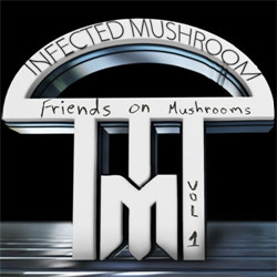 Infected Mushroom - Friends On Mushrooms Vol. 1 (EP) (2013)