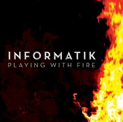 Informatik - Playing With Fire (2013)