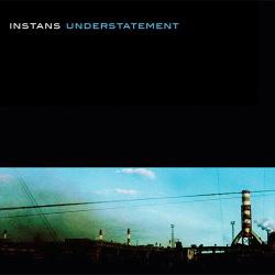 Instans - Understatement (2013)