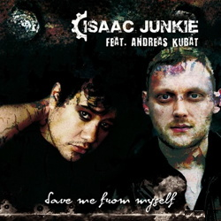 Isaac Junkie Feat Andreas Kubat - Save Me From Myself (EP) (2013)