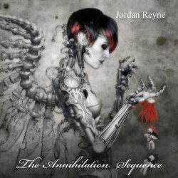 Jordan Reyne - The Annihilation Sequence (2013)