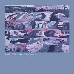 Karsten Pflum - Sleepwald (2013)