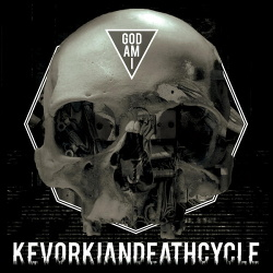 Kevorkian Death Cycle - God Am I (2013)