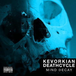 Kevorkian Death Cycle - Mind Decay (Single) (2013)